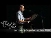 Thumbnail for the James Taylor - You've Got A Friend (One Man Band, July 2007) link, provided by host site