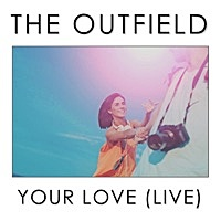 Thumbnail for the The Outfield - Your Love link, provided by host site