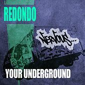 Thumbnail for the Redondo - Your Underground link, provided by host site